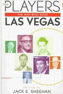 The Players: The Men Who Made Las Vegas by Jack Sheehan.
